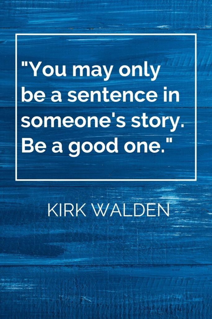 Kirk Walden Quote